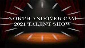 North Andover CAM 2021 Talent Show