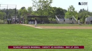 Scarlet Knights Baseball - Varsity vs Haverhill - 05.17.2021