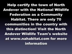 ![CDATA[ Help certify the town of North Andover with the National Wildlife Federation as a Community... ]]