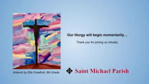 St Michaels Church - Saturday Mass - 09.04.2021